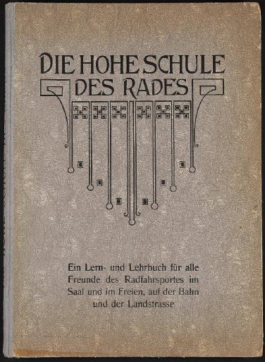 Dr. Lothar Nitz, Die hohe Schule des Rades, Berlin 1907